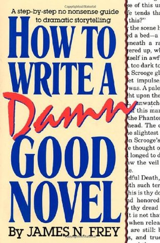 how-to-write-a-damn-good-novel